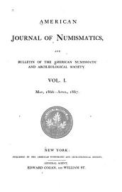 American Journal Of Numismatics  And Bulletin Of The American Numismatic And Arch  Ological Society