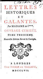 Lettres historiques et galantes, 3: ouvrage curiense