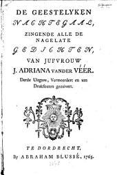 De geestelyken nachtegaal, zingende alle de nagelate gedichten van juffrouw J. Adriana vander Véér