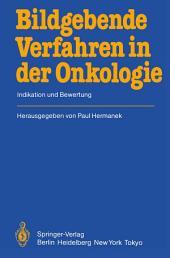 Bildgebende Verfahren in der Onkologie: Indikation und Bewertung