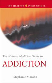 The Natural Medicine Guide to Addiction
