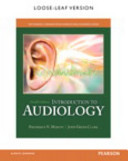 Introduction to Audiology  Loose Leaf Version