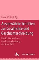 Ausgew  hlte Schriften zur Geschichte und Geschichtsschreibung PDF