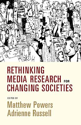 Rethinking Media Research for Changing Societies