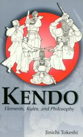 Kendo: Elements, Rules, and Philosophy