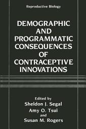 Demographic and Programmatic Consequences of Contraceptive Innovations