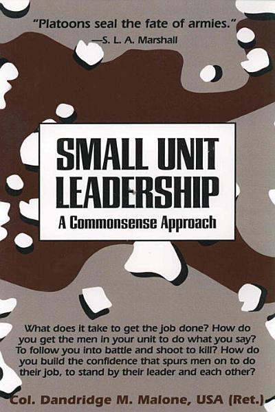 Download Small Unit Leadership Book