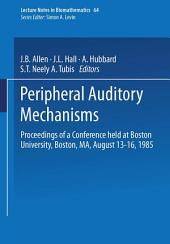 Peripheral Auditory Mechanisms: Proceedings of a conference held at Boston University, Boston, MA, August 13–16, 1985