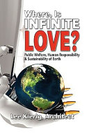 Where, Is Infinite Love? Public Welfare, Human Responsibility and Sunstainability of Earth