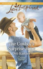 The Cowboy's Surprise Baby: A Single Dad Romance