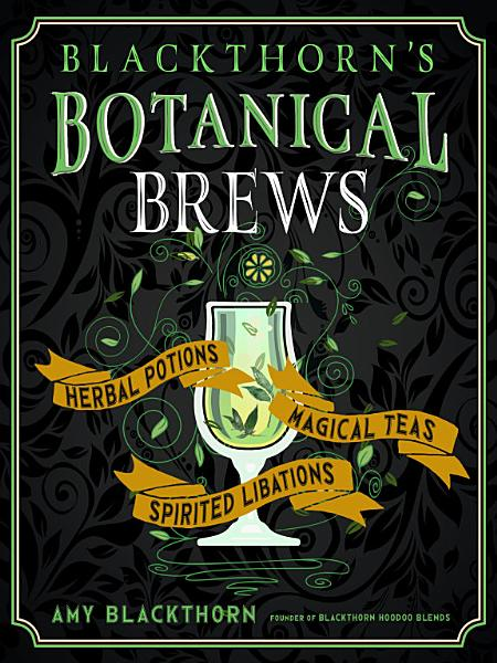 Download Blackthorn s Botanical Brews Book