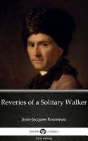 Reveries of a Solitary Walker by Jean Jacques Rousseau   Delphi Classics  Illustrated  PDF