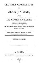 Oeuvres complettes avec le commentaire de m. de La Harpe: Andromaque. Les plaideurs. Britannicus