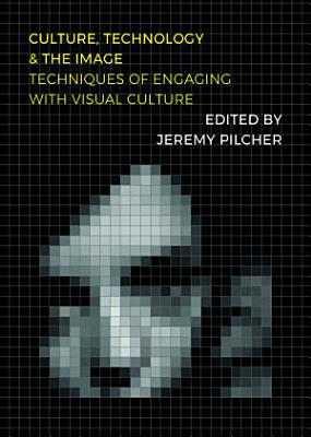 Culture  Technology and the Image PDF