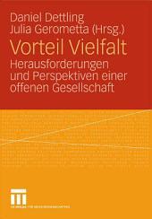 Vorteil Vielfalt: Herausforderungen und Perspektiven einer offenen Gesellschaft