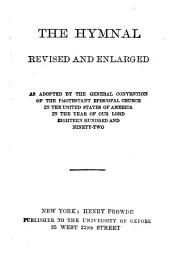 The Hymnal as Adopted by the General Convention of the Protestant Episcopal Church in the United States of America in the Year of Our Lord 1892