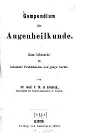 Compendium der Augenheilkunde: zum Gebrauche für klinische Praktikanten und junge Aerzte