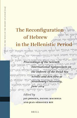 The Reconfiguration of Hebrew in the Hellenistic Period PDF