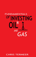 Fundamentals of Investing in Oil and Gas PDF