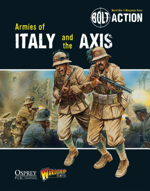 Bolt Action  Armies of Italy and the Axis