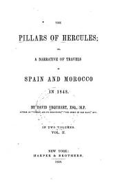 The Pillars of Hercules, Or, A Narrative of Travels in Spain and Morocco in 1848: Volume 2