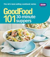 Good Food: 30-minute Suppers: Triple-tested Recipes