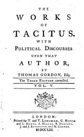 The Works: With Political Discourses Upon That Author By Thomas Gordon, Esq. : In Five Volumes, Volume 5