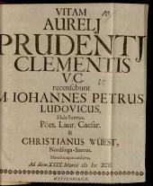 Vitam Aureli Prudentii Clementis: Volume 3