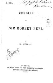 Memoirs of Sir Robert Peel: By M. Guizot