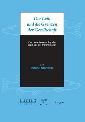 Der Leib und die Grenzen der Gesellschaft PDF