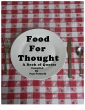 Food For Thought: A Collection of Quotes