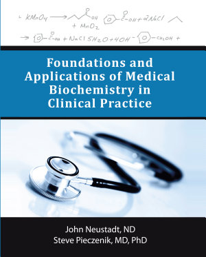 Foundations and Applications of Medical Biochemistry in Clinical Practice