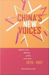 China's New Voices: Popular Music, Ethnicity, Gender, and Politics, 1978-1997