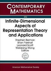 Infinite-dimensional Aspects of Representation Theory and Applications: International Conference on Infinite-Dimensional Aspects of Representation Theory and Applications, May 18-22, 2004, University of Virginia, Charlottesville, Virginia