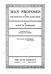 Man Proposes: Or The Romace of John Alden Shaw
