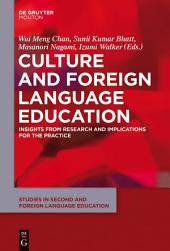 Culture and Foreign Language Education: Insights from Research and Implications for the Practice