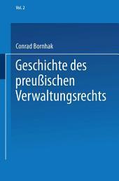 Geschichte des Preußischen Verwaltungsrechts: Dritter Band. Bis zur neuesten Verwaltungsreform