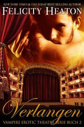 Verlangen: Vampire Erotic Theatre Romanzen Serie Buch 2