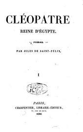 Cléopatre, reine d'Egypte: roman, Volume1