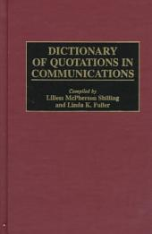 Dictionary of Quotations in Communications