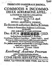 De commodis et incommodis ex adheasione appellationis in partes litigantes reduntantibus, resp. Corn. Henr. Seiffart