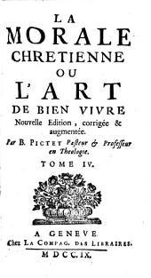 La Morale Chrétienne Ou L'Art De Bien Vivre: Volume4