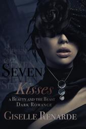 Seven Kisses: A Beauty and the Beast Dark Romance
