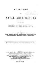 A Text Book of Naval Architecture: For the Use of Officers of the Royal Navy