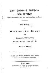 Carl Friedrich Wilhelm von Reyher, General der Kavallerie und Chef des Generalstabes der Armee: Ein Beitrag zur Geschichte der Armee mit Bezug auf die Befreiungskriege 1813, 1814 und 1815 ...