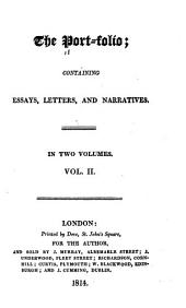 The Port-folio;: Containing Essays, Letters, and Narratives. : In Two Volumes, Volume 2
