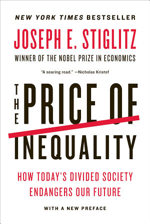 The Price of Inequality  How Today s Divided Society Endangers Our Future