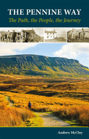 The Pennine Way   the Path  the People  the Journey PDF