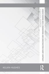 Understanding NEC3: Engineering and Construction Short Contract: A Practical Handbook
