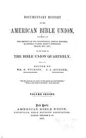 Documentary history of the American Bible Union: consisting of the reprint of its constitution, annual reports, quarterly papers, select addresses, tracts, etc., in the form of the Bible Union Quarterly, Volume 2